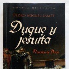 Libros de segunda mano: DUQUE Y JESUITA (FRANCISCO DE BORJA). PEDRO MIGUEL LAMET.. Lote 206926848