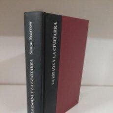 Libros de segunda mano: LA ESPADA Y LA CIMITARRA, SIMON SCARROW, NARRATIVA HISTORICA / HISTORIC NARRATIVE, EDHASA, 2013. Lote 207106253