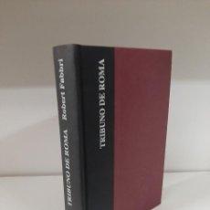 Libros de segunda mano: TRIBUNO DE ROMA, ROBERT FABBRI, NARRATIVA HISTORICA / HISTORIC NARRATIVE, EDHASA, 2012. Lote 207108992