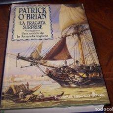Libros de segunda mano: PATRICK O'BRIAN LA FRAGATA SURPRISE, UNA NOVELA DE LA ARMADA INGLESA. EDHASA 1ª REIMP. JULIO 1.995. Lote 207116436