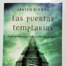Libros de segunda mano: LAS PUERTAS TEMPLARIAS DE JAVIER SIERRA TERCERA EDICION 2005 TAPA BLANDA 256 PÁGINAS. Lote 207869361