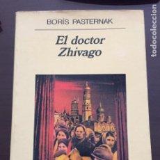 Libros de segunda mano: EL DOCTOR ZHIVAGO BORIS PASTERNAK, ANAGRAMA. Lote 243827095