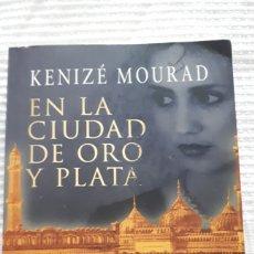 Libros de segunda mano: EN LA CIUDAD DE ORO Y PLATA - KENIZE MOURAD. Lote 208191653