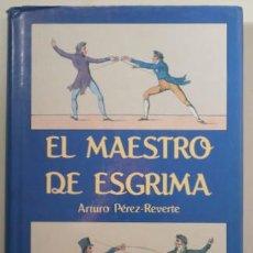Libros de segunda mano: PEREZ REVERTE, ARTURO - EL MAESTRO DE ESGRIMA - MADRID 1988 - 1ª EDIC.. Lote 208332328