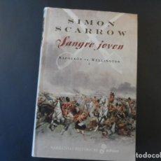 Libros de segunda mano: SANGRE JOVEN . NAPOLEON VS WELLINTON . SIMON SCARROW. ED. EDHASA. AÑO 2007. Lote 208409341