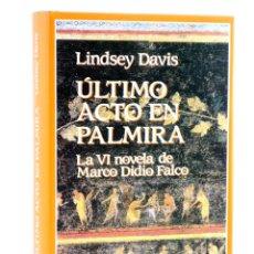 Libri di seconda mano: MARCO DIDIO FALCO 6. ÚLTIMO ACTO EN PALMIRA (LINDSEY DAVIS) EDHASA, 1997. OFRT. Lote 208444710