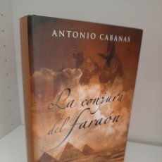 Libros de segunda mano: LA CONJURA DEL FARAON, ANTONIO CABANAS, NOVELA HISTORICA / HISTORIC NARRATIVE, B.S.A., 2006. Lote 208679105