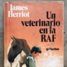 Libros de segunda mano: UN VETERINARIO EN LA RAF. JAMES HERRIOT. EDICIONES GRIJALBO 1984.. Lote 208794677