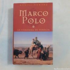 Libros de segunda mano: MARCO POLO. LA CARAVANA DE VENECIA. MURIEL ROMANA. EDICIONES B. 1.ª EDICIÓN NOVIEMBRE 2001. 414 PGS.. Lote 208820271