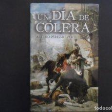 Libros de segunda mano: UN DÍA DE CÓLERA . ARTURO PÉREZ-REVERTE. ALFAGUARA ED. 2007. INCLUYE MAPA MADRID. Lote 209011198