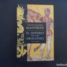 Libros de segunda mano: EL IMPERIO DE LOS DRAGONES . VALERIO MANFREDI. ED. CIRCULO DE LECTORES 2005. Lote 209029852