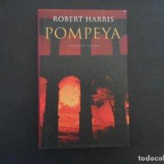 Libros de segunda mano: POMPEYA . ROBERT HARRIS. ED. CIRCULO DE LECTORES AÑO 2004. Lote 209030733