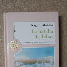 Libros de segunda mano: LA BATALLA DE TEBAS / NAGUIB MAHFUZ / PEDIDO MÍNIMO 5 EUROS. Lote 209646488