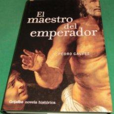 Libros de segunda mano: EL MAESTRO DEL EMPERADOR - PEDRO GÁLVEZ (LIBRO EN MUY BUEN ESTADO). Lote 209815233