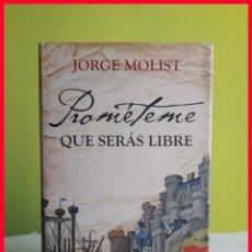 Libros de segunda mano: PROMÉTEME QUE SERÁS LIBRE, DE JORGE MOLIST - TAPA DURA. Lote 223596508
