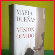 Libros de segunda mano: MISIÓN OLVIDO, DE MARÍA DUEÑAS - TAPA DURA. Lote 178265548