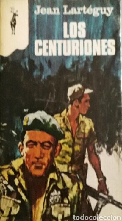 JEAN LARTEGUY. LOS CENTURIONES. (Libros de Segunda Mano (posteriores a 1936) - Literatura - Narrativa - Novela Histórica)