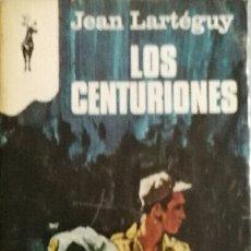 Libros de segunda mano: JEAN LARTEGUY. LOS CENTURIONES.. Lote 210253413