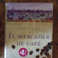 Libros de segunda mano: EL MERCADER DE CAFE - DAVID LISS - GRIJALBO 2005. Lote 210336312
