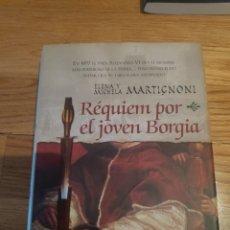 Libros de segunda mano: RÉQUIEM POR EL JOVEN BORGIA ELENA Y MICHELA MARTIGNONI. Lote 210414943
