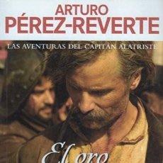 Libros de segunda mano: EL ORO DEL REY. LAS AVENTURAS DEL CAPITÁN ALATRISTE. ARTURO PÉREZ-REVERTE. Lote 210533581