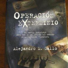 Libros de segunda mano: ALEJANDRO M. GALLO. OPERACIÓN EXTERMINIO.. Lote 210615951