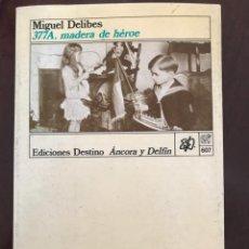 Libros de segunda mano: 377A, MADERA DE HÉROE. MIGUEL DELIBES. ED. DESTINO. 1ª EDICIÓN 1987. Lote 210624822