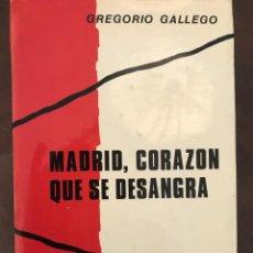 Libros de segunda mano: MADRID, CORAZÓN QUE SE DESGARRA. GREGORIO GALLEGO. G DEL TORO EDITOR. Lote 210633423