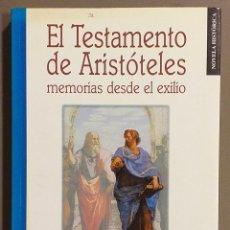Libros de segunda mano: EL TESTAMENTO DE ARISTÓTELES. MEMORIAS DESDE EL EXILIO. ALFREDO MARCOS. EDILESA 2000.MUY BUEN ESTADO. Lote 210633816