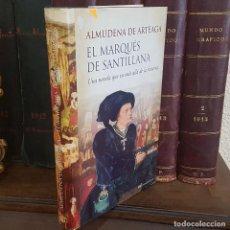 Libros de segunda mano: ALMUDENA DE ARTEAGA - EL MARQUÉS DE SANTILLANA - UNA NOVELA QUE VA MÁS ALLÁ DE LA HISTORIA. 2009.. Lote 210729161