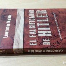 Libros de segunda mano: EL FALSIFICADOR DE HITLER - LAWRENCE MALKIN - ESTAFA NAZI BLOQUE 19 / W301. Lote 211832922