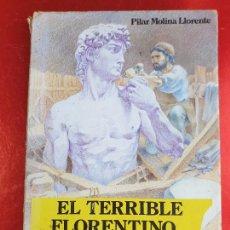 Libros de segunda mano: LIBRO-EL TERRIBLE FLORENTINO-PILAR MOLINA LLORENTE-CUATRO VIENTOS-NOGUER-1ªEDICIÓN-1984-VER FOTOS. Lote 212023311