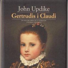 Libros de segunda mano: GERTRUDIS I CLAUDI DE JOHN UPDIKE (EDICIONES 62, PRIMERA EDICIÓ 2001). Lote 212247205