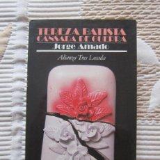 Libros de segunda mano: TEREZA BATISTA CANSADA DE GUERRA - JORGE AMADO. Lote 289497838