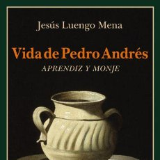 Libros de segunda mano: VIDA DE PEDRO ANDRÉS.APRENDIZ Y MONJE.-JESÚS LUENGO MENA. NUEVO. Lote 223855398