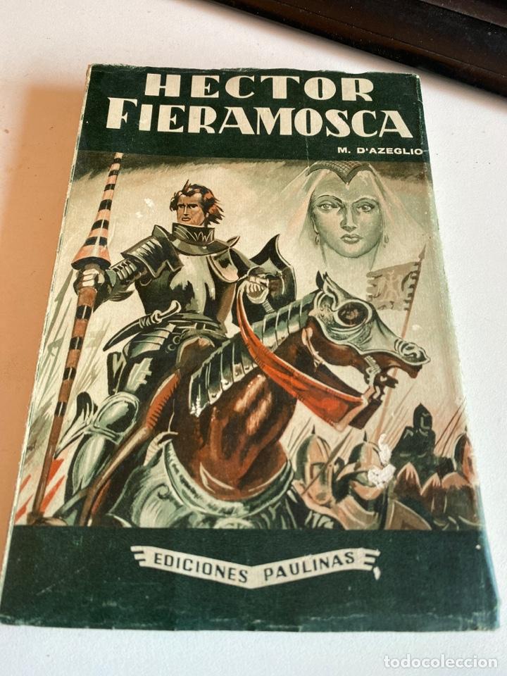 HECTOR FIERAMOSCA (Libros de Segunda Mano (posteriores a 1936) - Literatura - Narrativa - Novela Histórica)