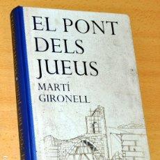 Libros de segunda mano: LIBRO EN CATALÁN: EL PONT DELS JUEUS - DE MARTÍ GIRONELL - EDITORIAL COLUMNA - EDICIÓN ESPECIAL 2007. Lote 212838755