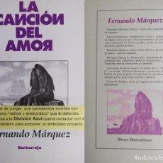 Libros de segunda mano: LA CANCIÓN DEL AMOR - FERNANDO MÁRQUEZ- DIVISIÓN AZUL. Lote 213472398