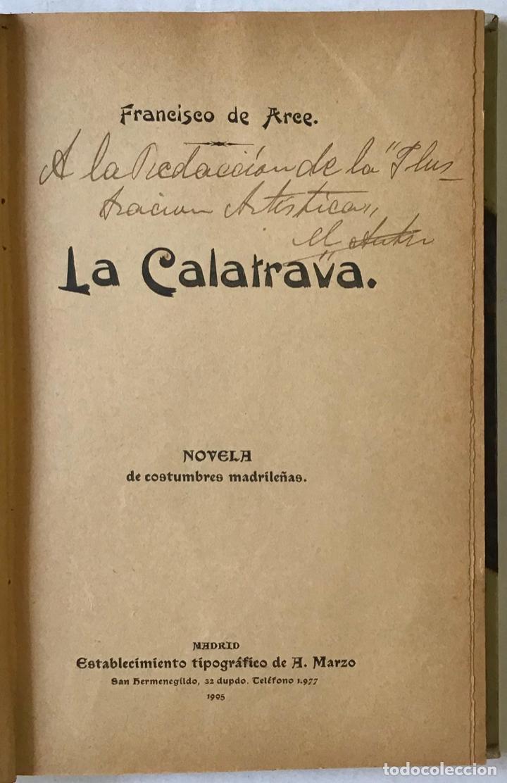 LA CALATRAVA. NOVELA DE COSTUMBRES MADRILEÑAS. - ARCE, FRANCISCO DE. (Libros de Segunda Mano (posteriores a 1936) - Literatura - Narrativa - Novela Histórica)