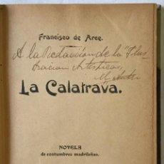 Libros de segunda mano: LA CALATRAVA. NOVELA DE COSTUMBRES MADRILEÑAS. - ARCE, FRANCISCO DE.. Lote 123157754