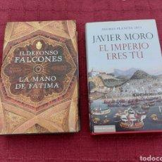 Libros de segunda mano: LOTE DE 2 LIBROS-JAVIER MORO (EL IMPERIO ERES TÚ),IDELFONSO FALCONES (LA MANO DE FÁTIMA). Lote 213817173