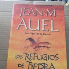 Libri di seconda mano: LOS REFUGIOS DE PIEDRA LOS HIJSO DELA TIERRA JEAN M. AUEL. Lote 214487067