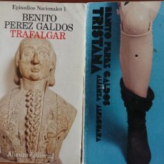 Libros de segunda mano: TRAFALGAR EPISODIOS NACIONALES – TRISTANA - BENITO PERÉZ GALDOS 2 LIBROS. Lote 214549448