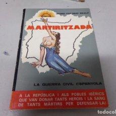 Libros de segunda mano: JAUME CUADRAT REALP. MARTIRITZADA. LA GUERRA CIVIL ESPAÑOLA. 1979.. Lote 214825511