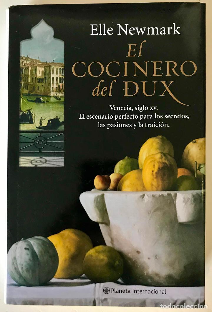 EL COCINERO DEL DUX. ELLE NEWMARK . NUEVO. (Libros de Segunda Mano (posteriores a 1936) - Literatura - Narrativa - Novela Histórica)