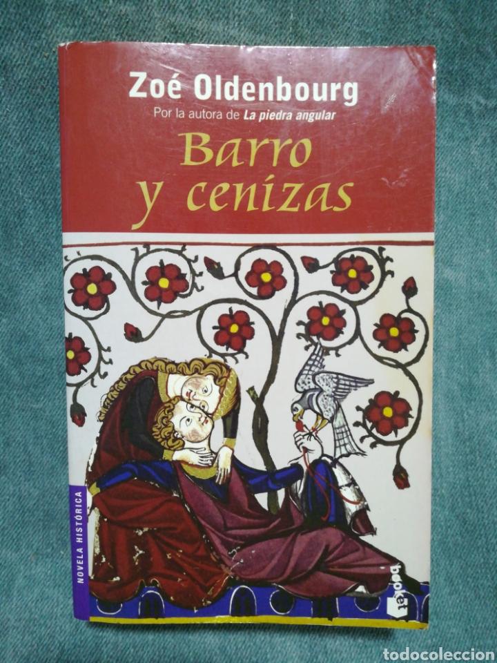 BARRO Y CENIZAS - ZOÉ OLDENBOURG (Libros de Segunda Mano (posteriores a 1936) - Literatura - Narrativa - Novela Histórica)