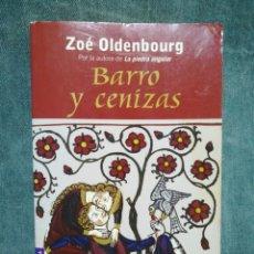 Libros de segunda mano: BARRO Y CENIZAS - ZOÉ OLDENBOURG. Lote 215430750