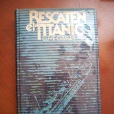 Libros de segunda mano: RESCATEN AL TITANIC. Lote 215894865