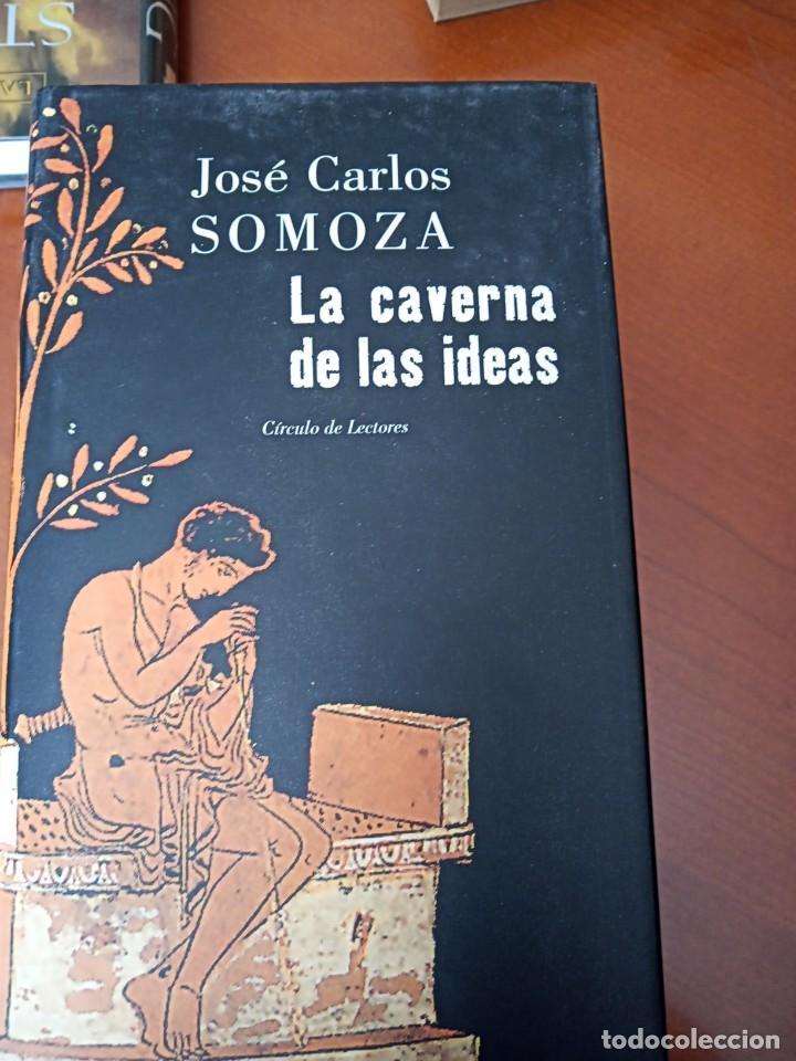 LA CAVERNA DE LAS IDEAS. JOSÉ CARLOS SOMOZA (Libros de Segunda Mano (posteriores a 1936) - Literatura - Narrativa - Novela Histórica)