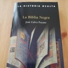 Libros de segunda mano: LA BIBLIA NEGRA (JOSÉ CALVO POYATO). Lote 216450835